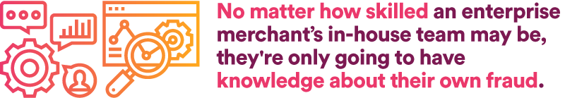 no matter how skilled an enterprise merchant's in-house team may be, theyre only going to have know