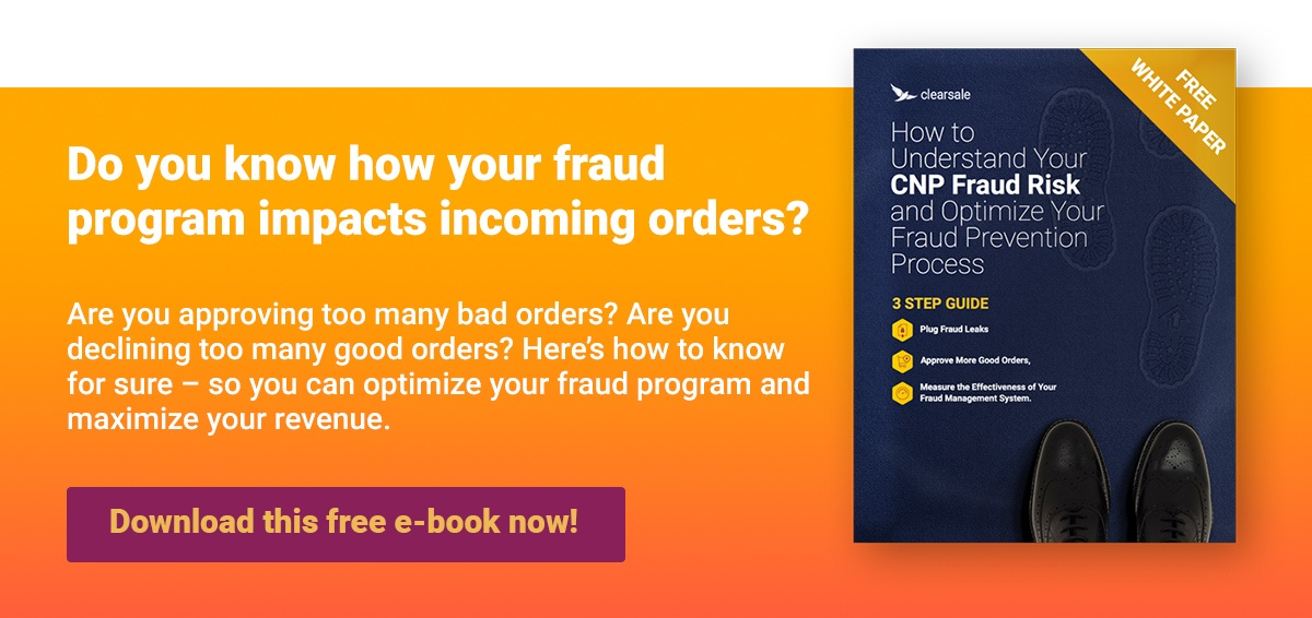 Do you know your fraud program impacts incoming orders