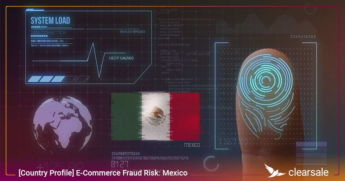 [Country Profile] E-Commerce Fraud Risk: Mexico