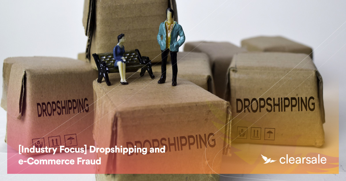 [Industry Focus] Dropshipping and e-Commerce Fraud