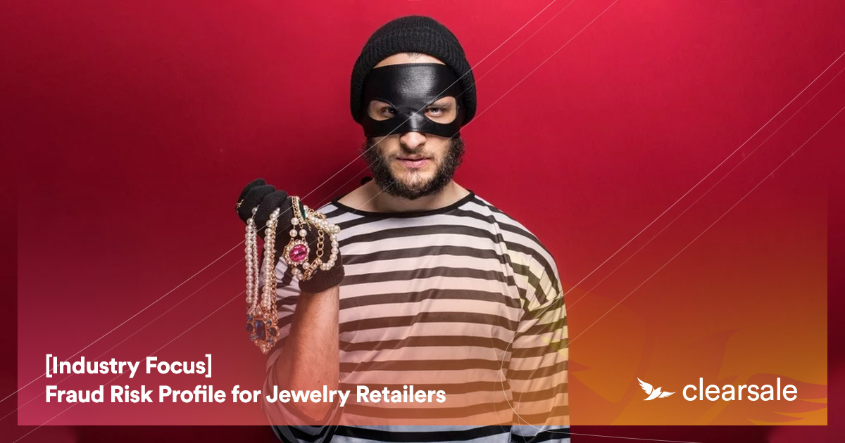 [Industry Focus] Fraud Risk Profile for Jewelry Retailers
