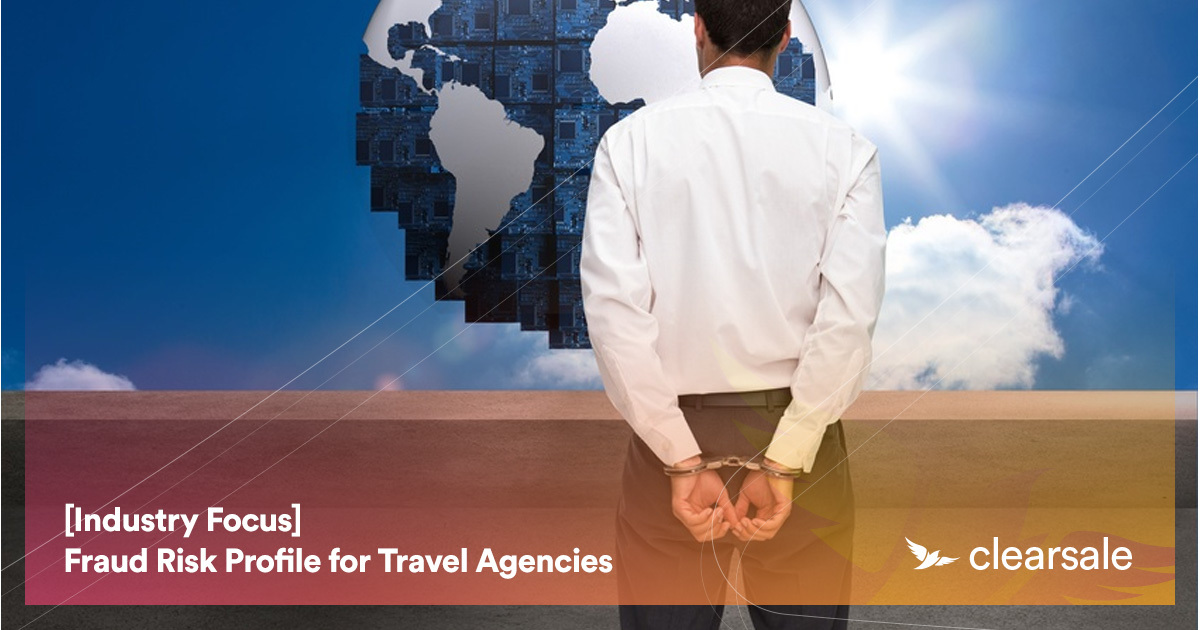 [Industry Focus] Fraud Risk Profile for Travel Agencies