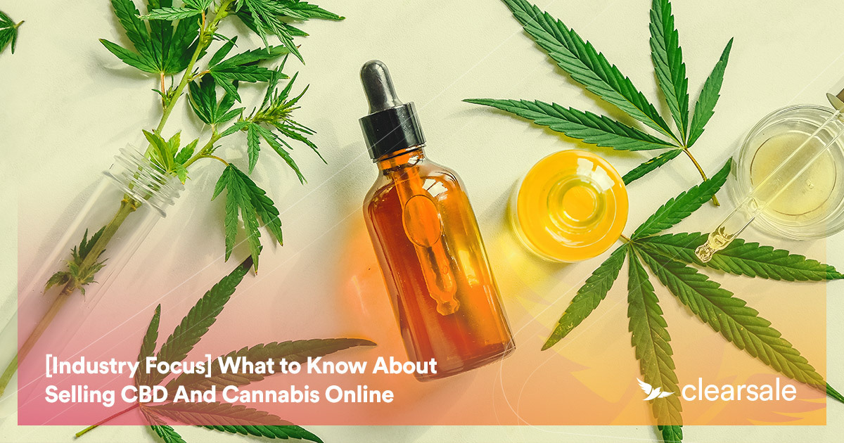 What to Know About Selling CBD And Cannabis Online