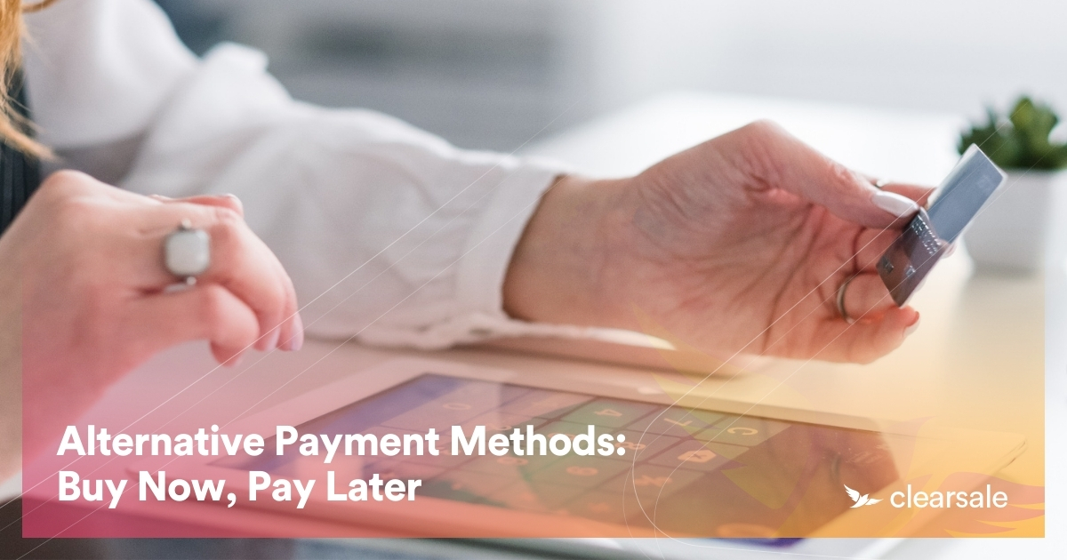 Alternative Payment Methods: Buy Now, Pay Later