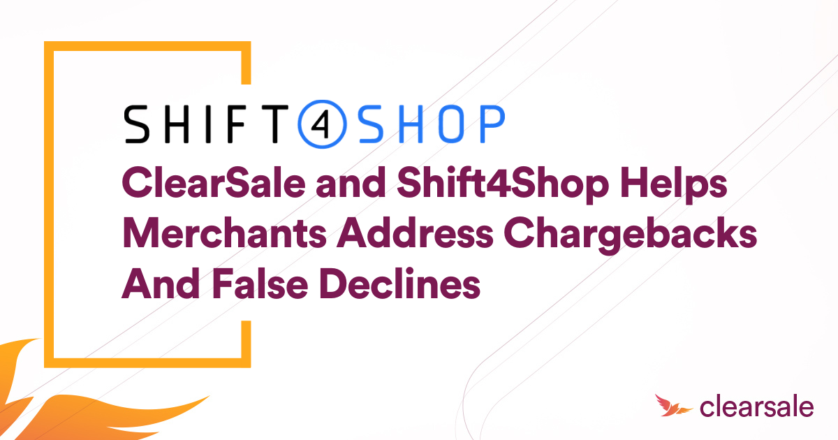 ClearSale and Shift4Shop Helps Merchants Address Chargebacks And False Declines