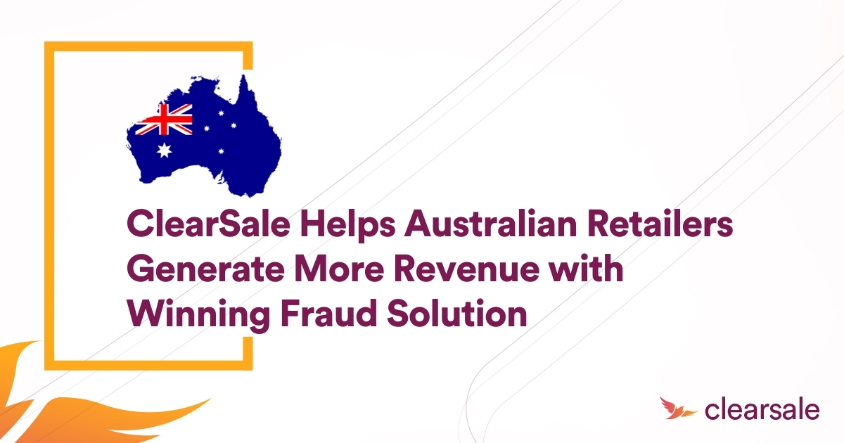 ClearSale Helps Australian Retailers Generate More Revenue with Winning Fraud Solution