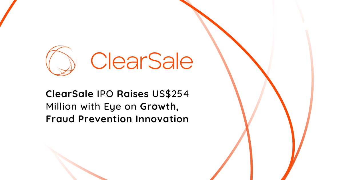 ClearSale IPO Raises US$254 Million with Eye on Growth, Fraud Prevention Innovation