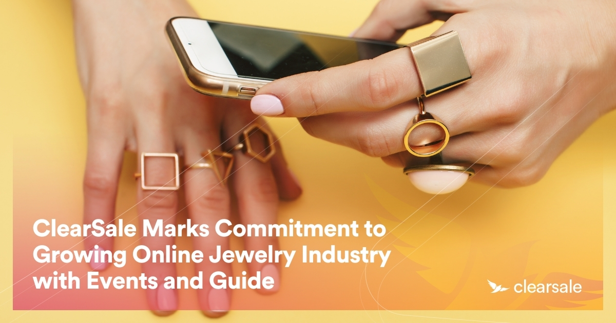 ClearSale Marks Commitment to Growing Online Jewelry Industry with Events and Guide