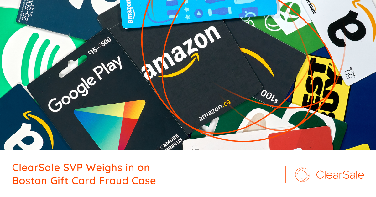 ClearSale SVP Weighs in on Boston Gift Card Fraud Case