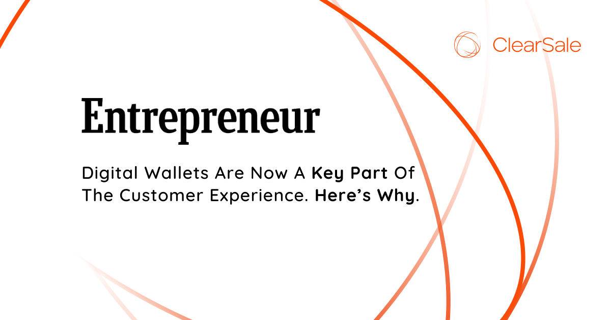 Digital wallets are now a key part of the customer experience. Here's why.