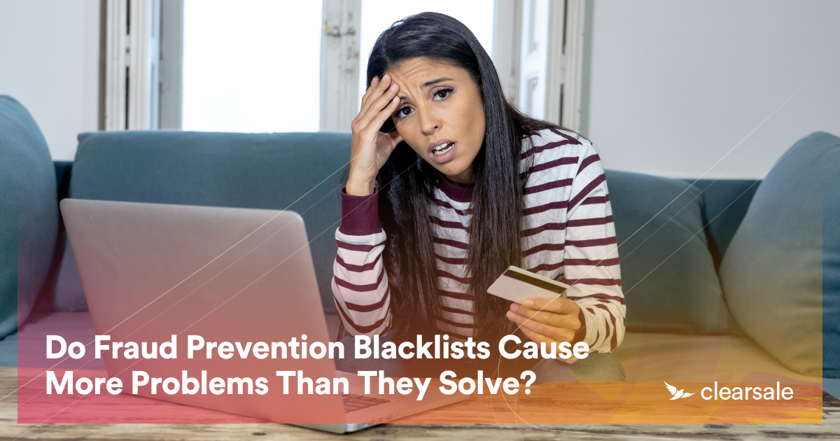 Do Fraud Prevention Blacklists Cause More Problems Than They Solve?