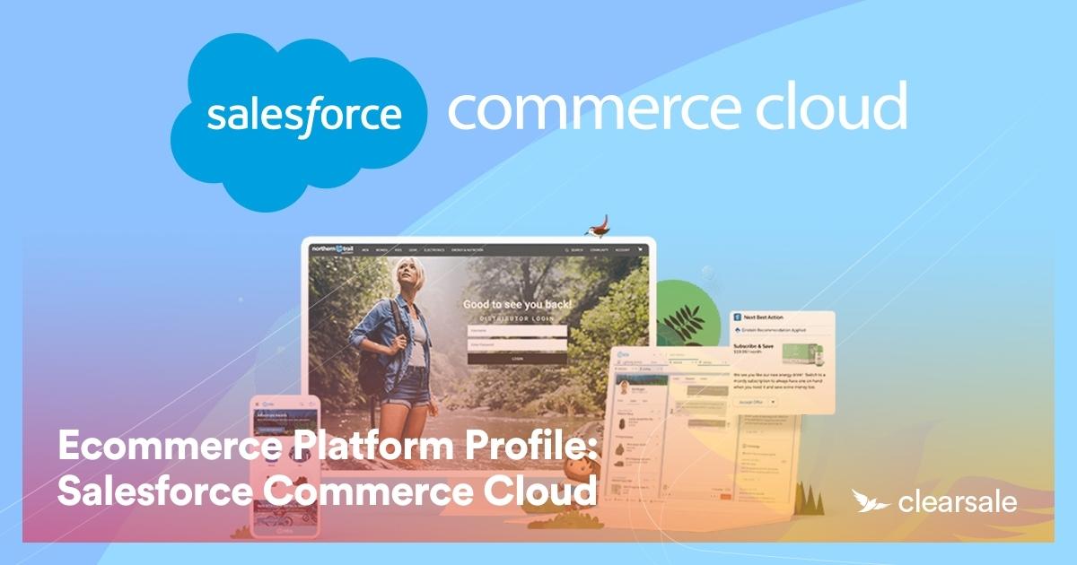 Ecommerce Platform Profile: Salesforce Commerce Cloud