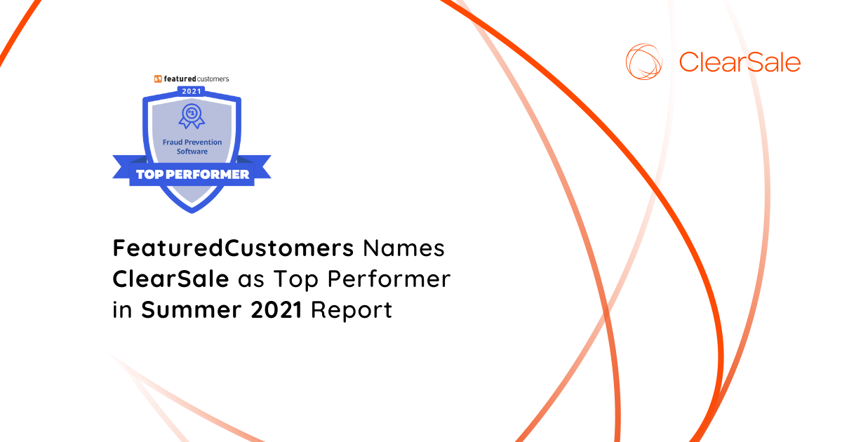 FeaturedCustomers Names ClearSale as Top Performer in Summer 2021 Report