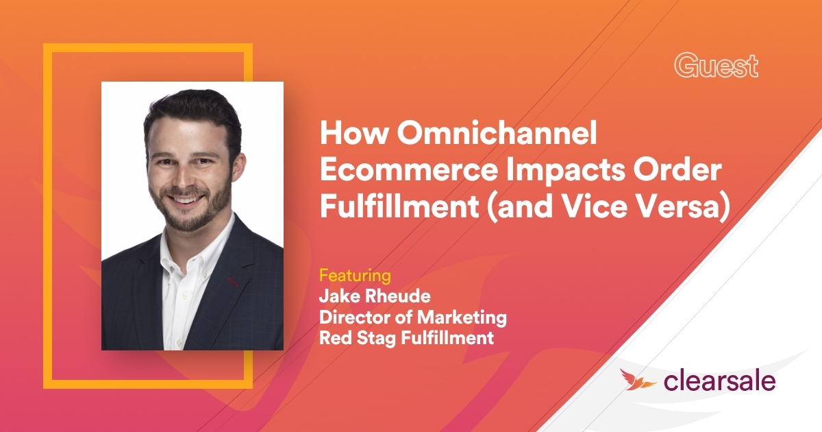 How Omnichannel Ecommerce Impacts Order Fulfillment (and Vice Versa)
