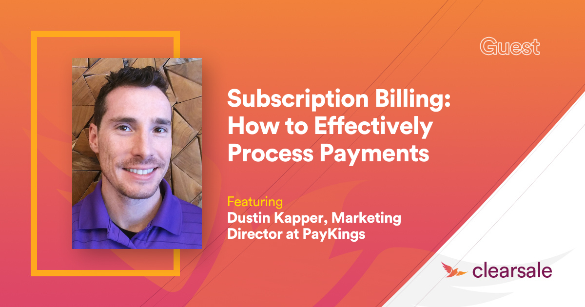 Subscription Billing: How to Effectively Process Payments