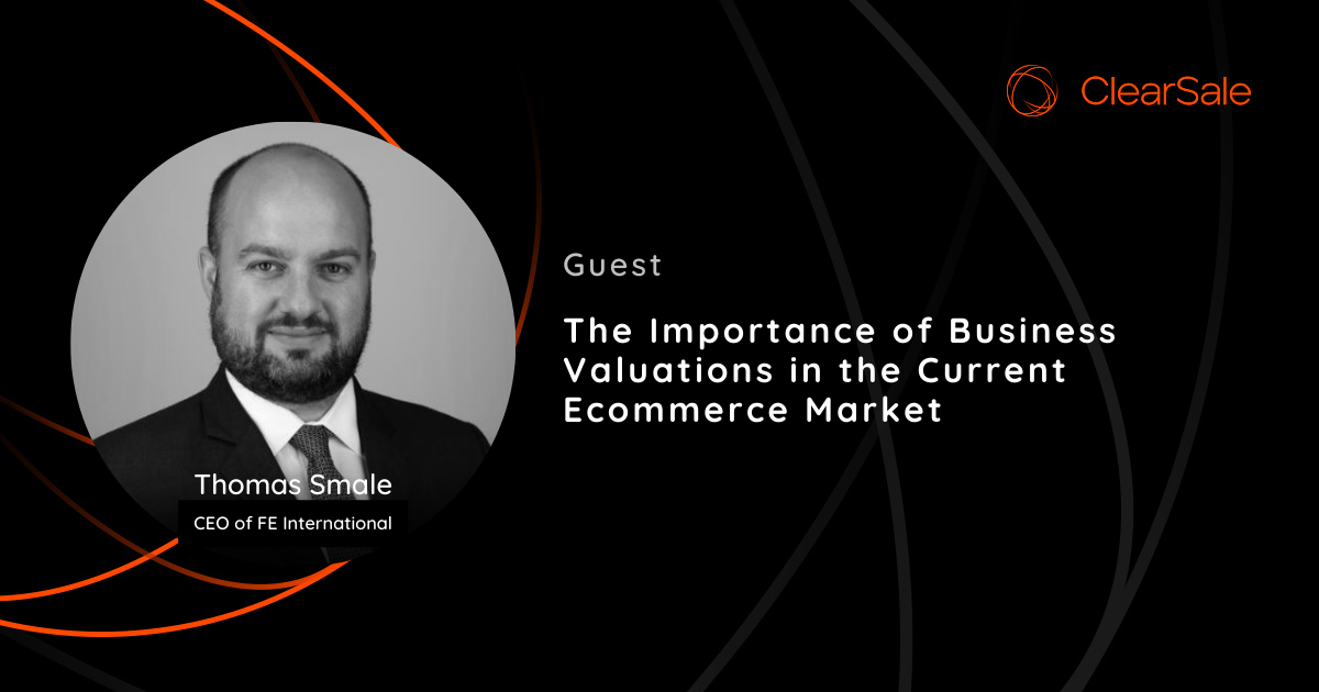 The Importance of Business Valuations in the Current Ecommerce Market