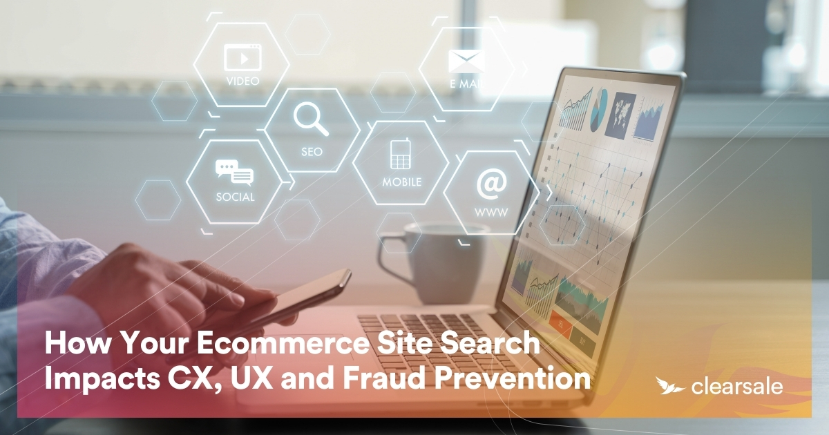 How Your Ecommerce Site Search Impacts CX, UX and Fraud Prevention