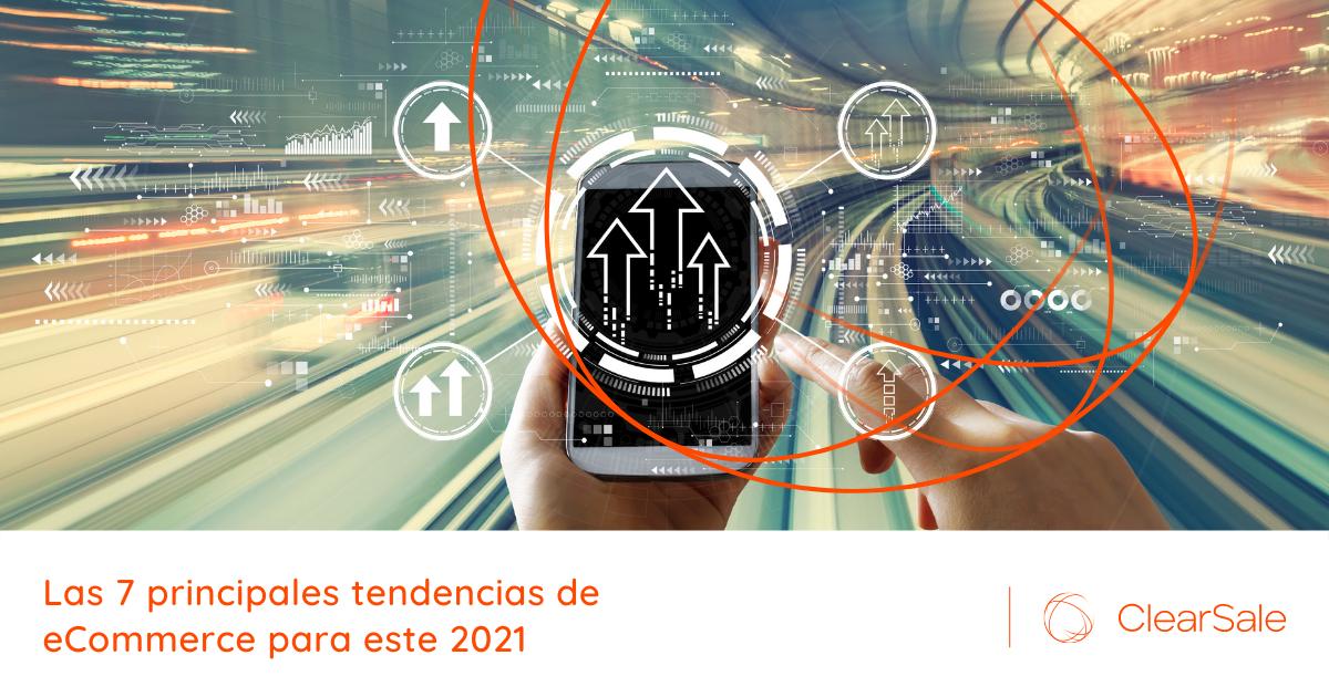 Las 7 principales tendencias de eCommerce para este 2021