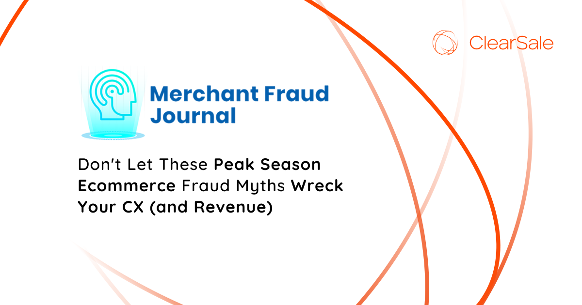 Don't Let These Peak Season Ecommerce Fraud Myths Wreck Your CX (and Revenue)