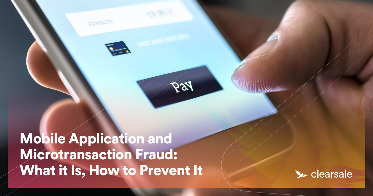 Mobile Application and Microtransaction Fraud: What It Is, How to Prevent It