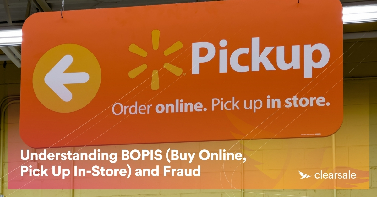 Understanding BOPIS (Buy Online, Pick Up In-Store) and Fraud