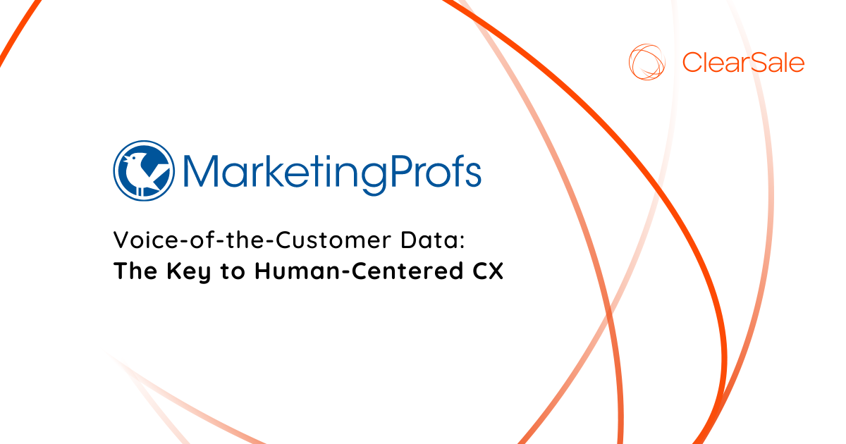 Voice-of-the-Customer Data: The Key to Human-Centered CX