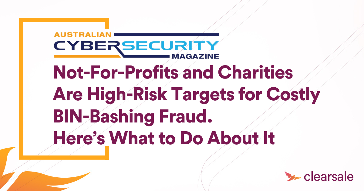 Not-For-Profits and Charities Are High-Risk Targets for Costly BIN-Bashing Fraud. Here's What to Do About It
