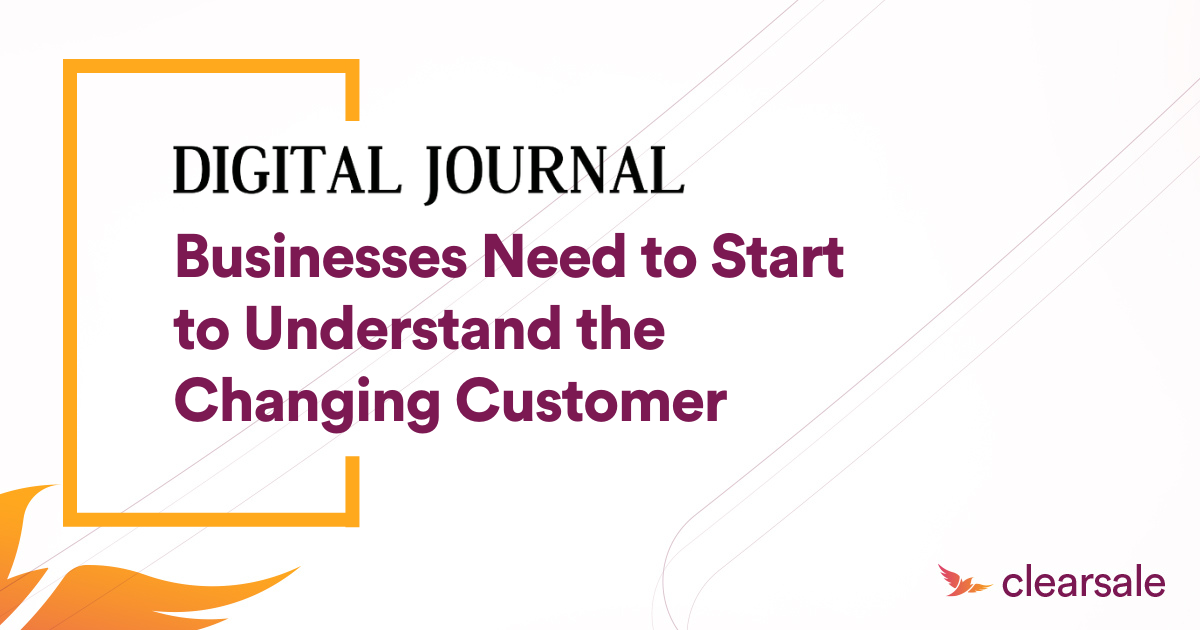 Businesses Need to Start to Understand the Changing Customer