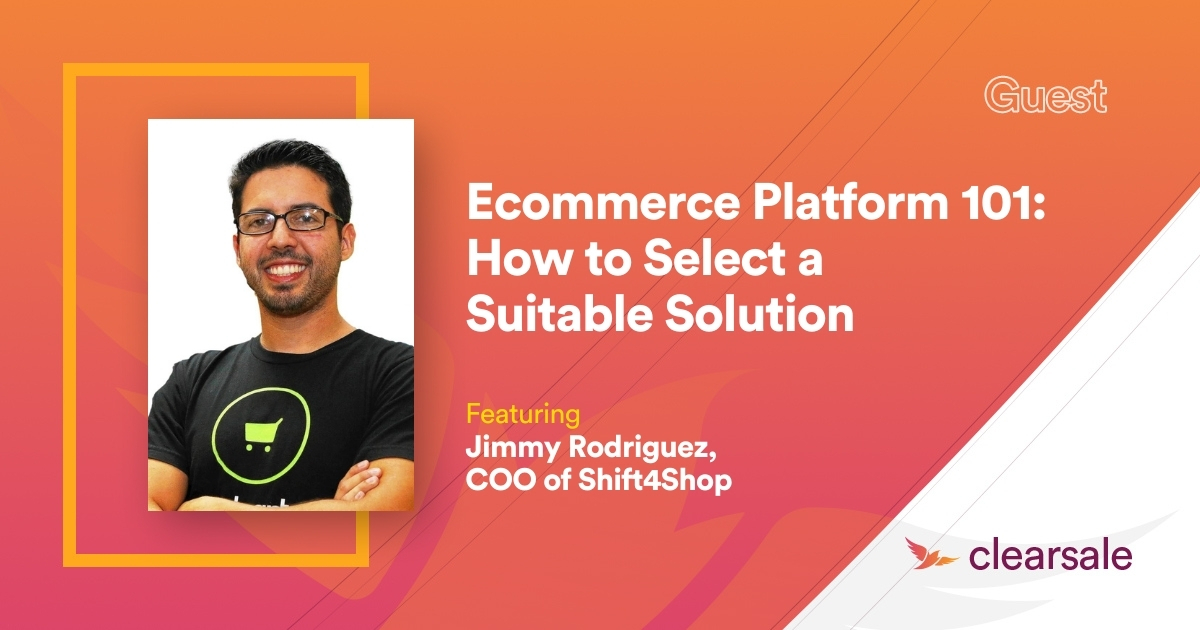 Ecommerce Platform 101: How to Select a Suitable Solution