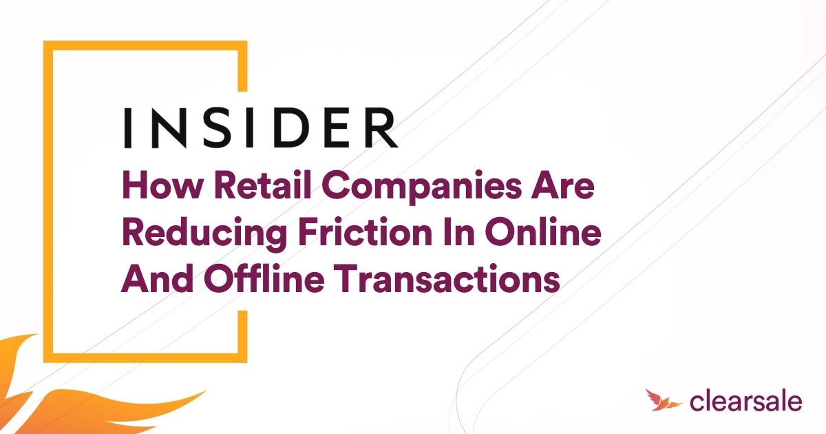 How retail companies are reducing friction in online and offline transactions