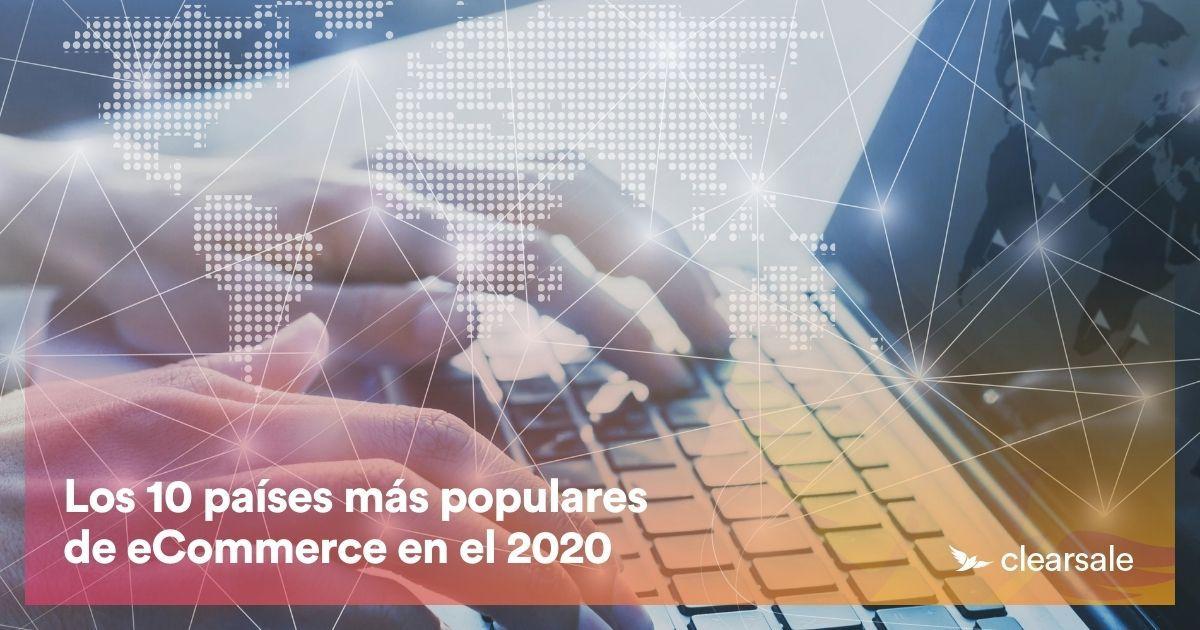 Los 10 países más populares del eCommerce en el 2020