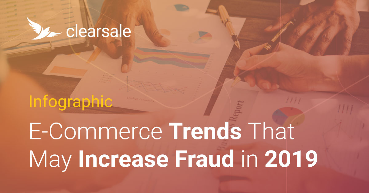 [Infographic] e-Commerce Trends That May Increase Fraud in 2019