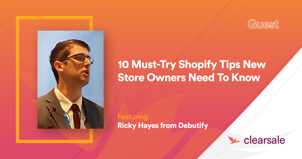 10 Must-Try Shopify Tips New Store Owners Need To Know