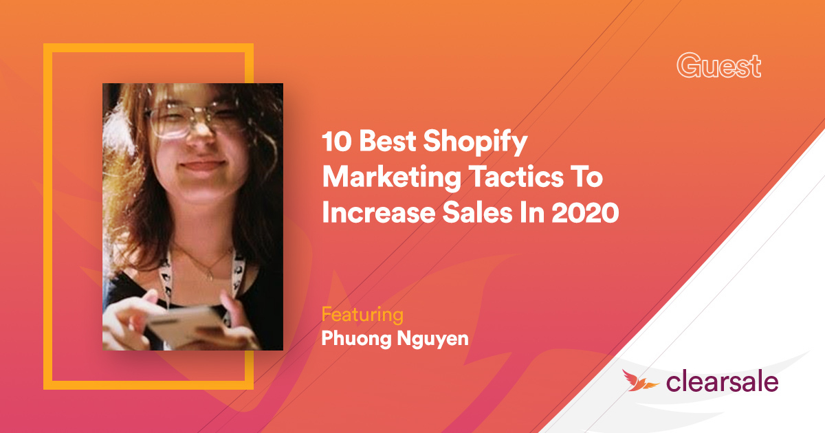 10 Best Shopify Marketing Tactics To Increase Sales In 2020