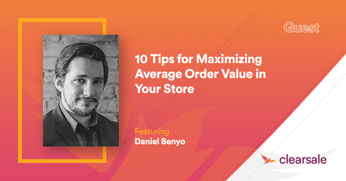 10 Tips for Maximizing Average Order Value in Your Store