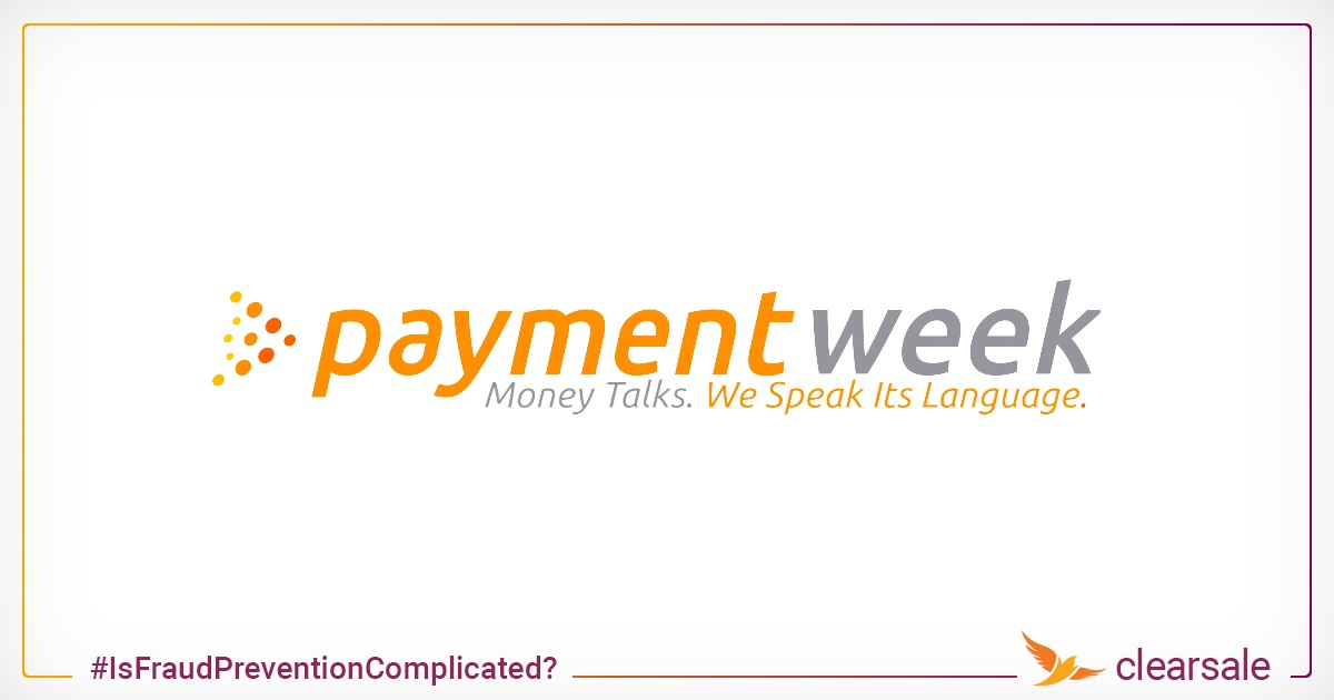 ClearSale at PaymentWeek: Why Is Reliable Fraud Prevention So Complicated?