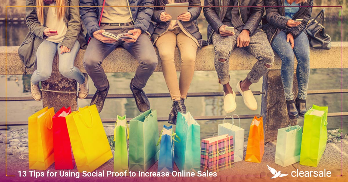 13 Tips for Using Social Proof to Increase Online Sales
