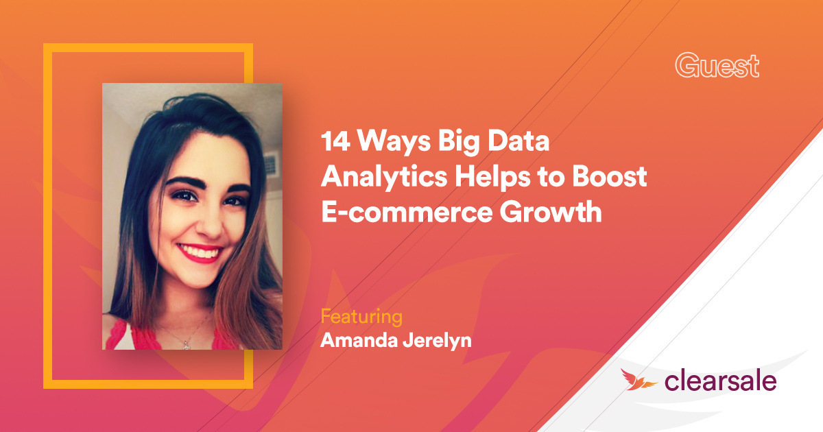 14 Ways Big Data Analytics Helps to Boost E-commerce Growth