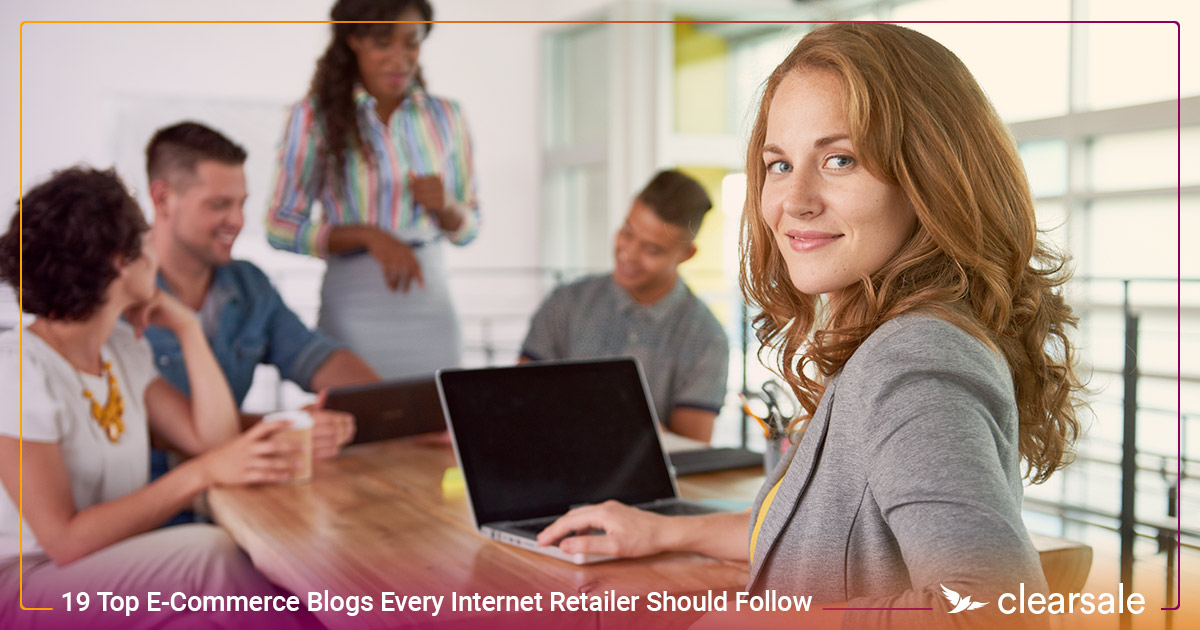 19 Top E-Commerce Blogs Every Internet Retailer Should Follow