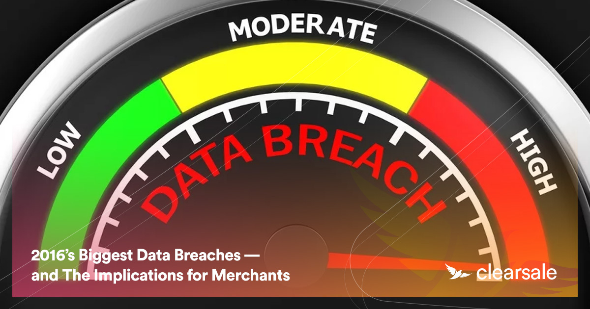 2016's Biggest Data Breaches — and The Implications for Merchants