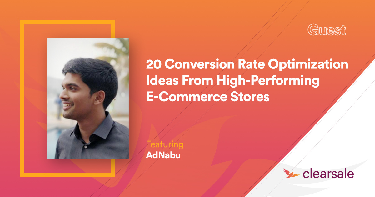 20 Conversion Rate Optimization Ideas From High-Performing E-Commerce Stores