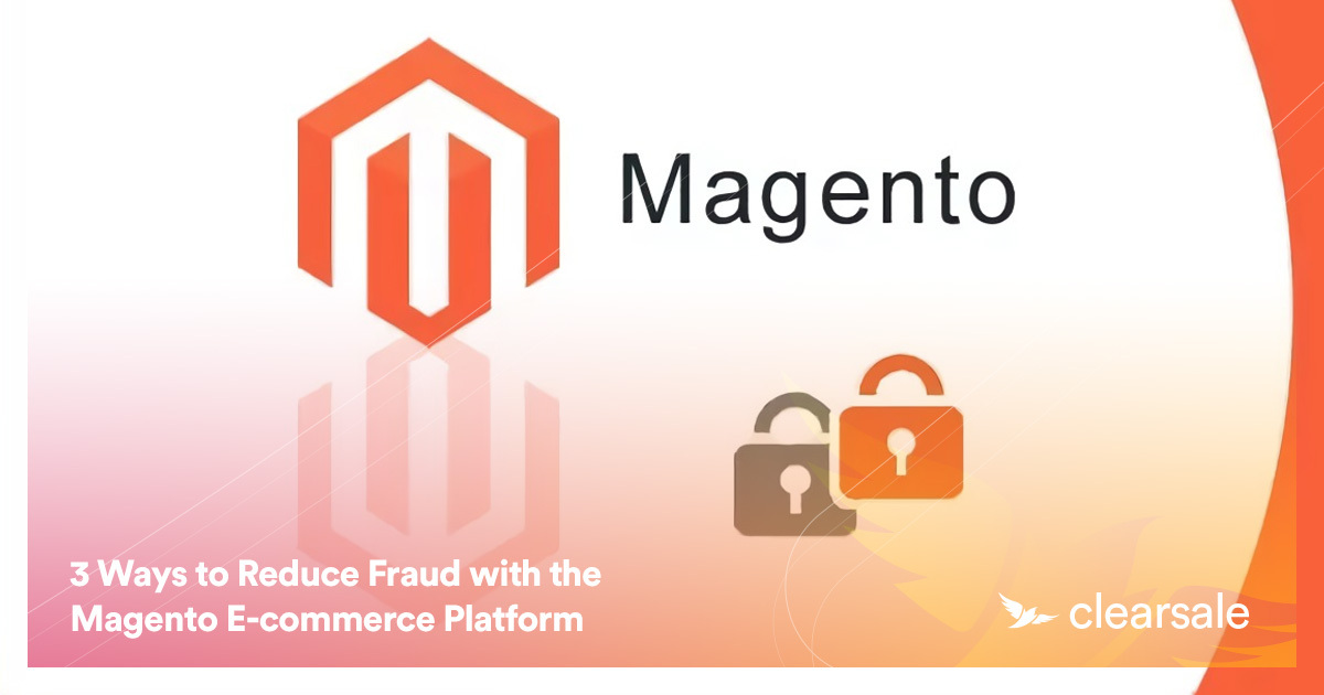 3 Ways to Reduce Fraud with the Magento E-commerce Platform
