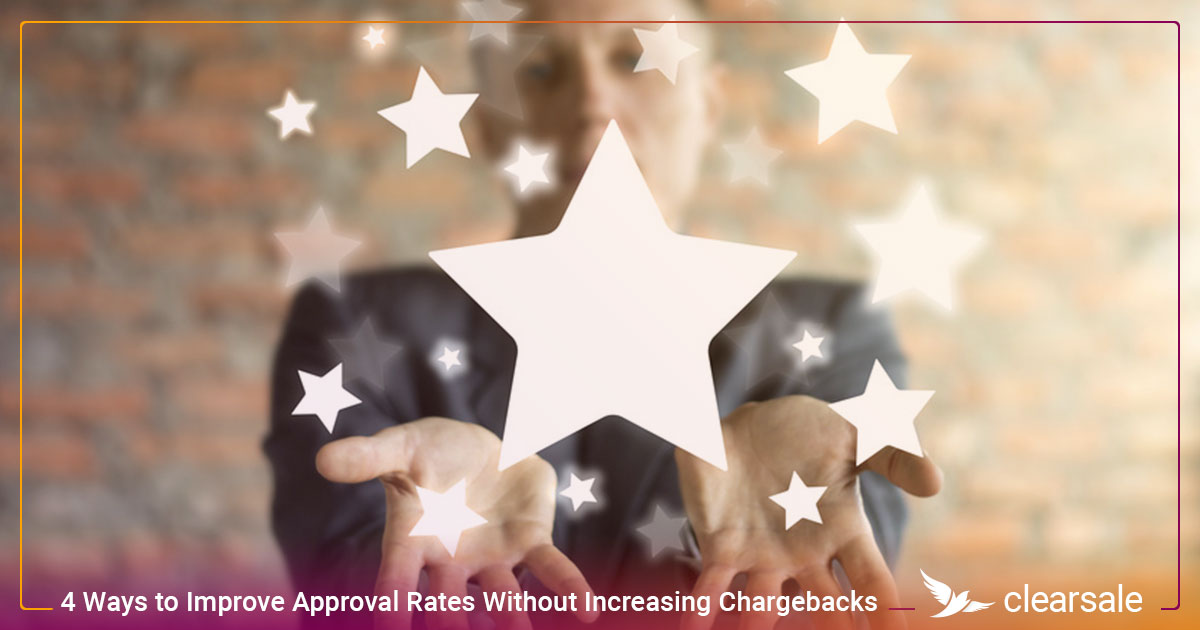 4 Ways to Improve Approval Rates Without Increasing Chargebacks