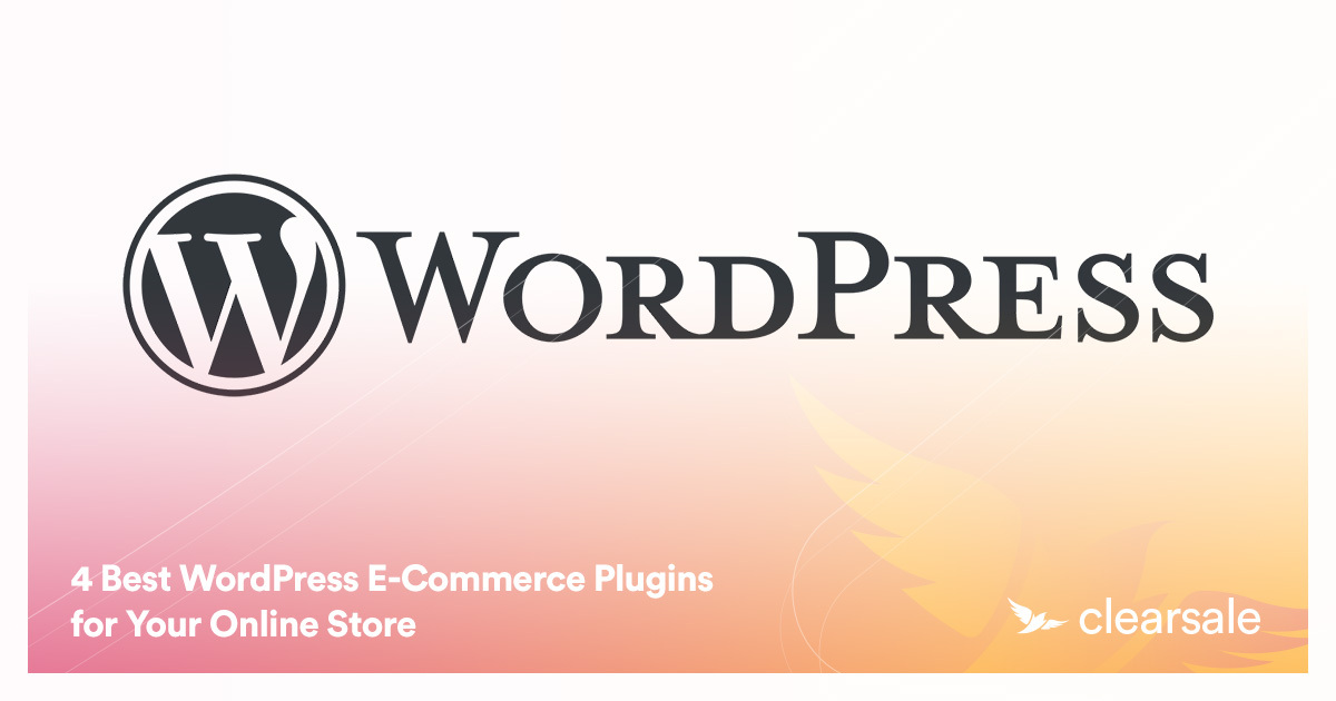 4 Best WordPress E-Commerce Plugins for Your Online Store