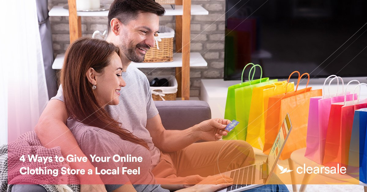 4 Ways to Give Your Online Clothing Store a Local Feel