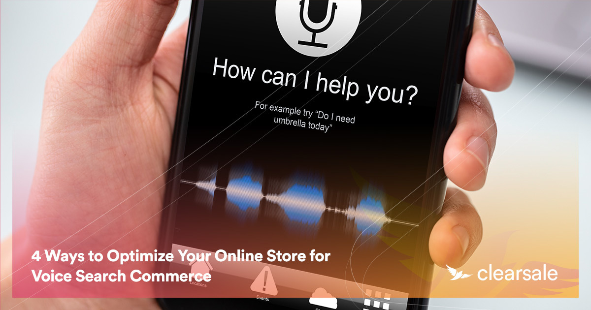 4 Ways to Optimize Your Online Store for Voice Search Commerce