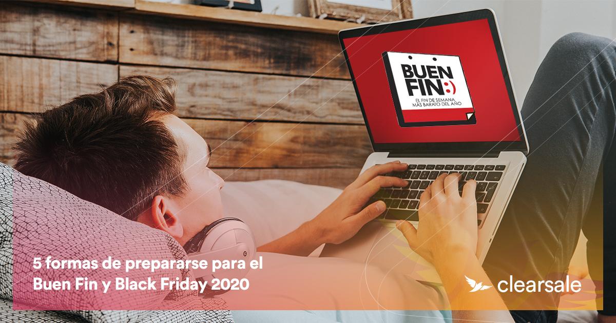 5 formas de prepararse para el Buen Fin y Black Friday 2020