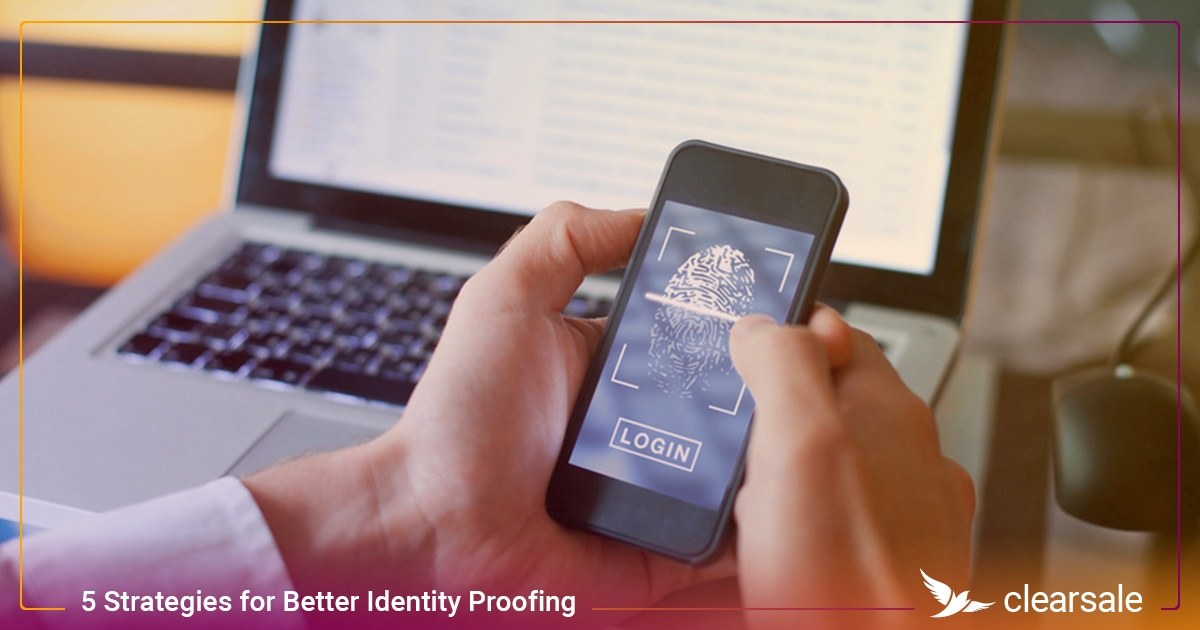5 Strategies for Better Identity Proofing