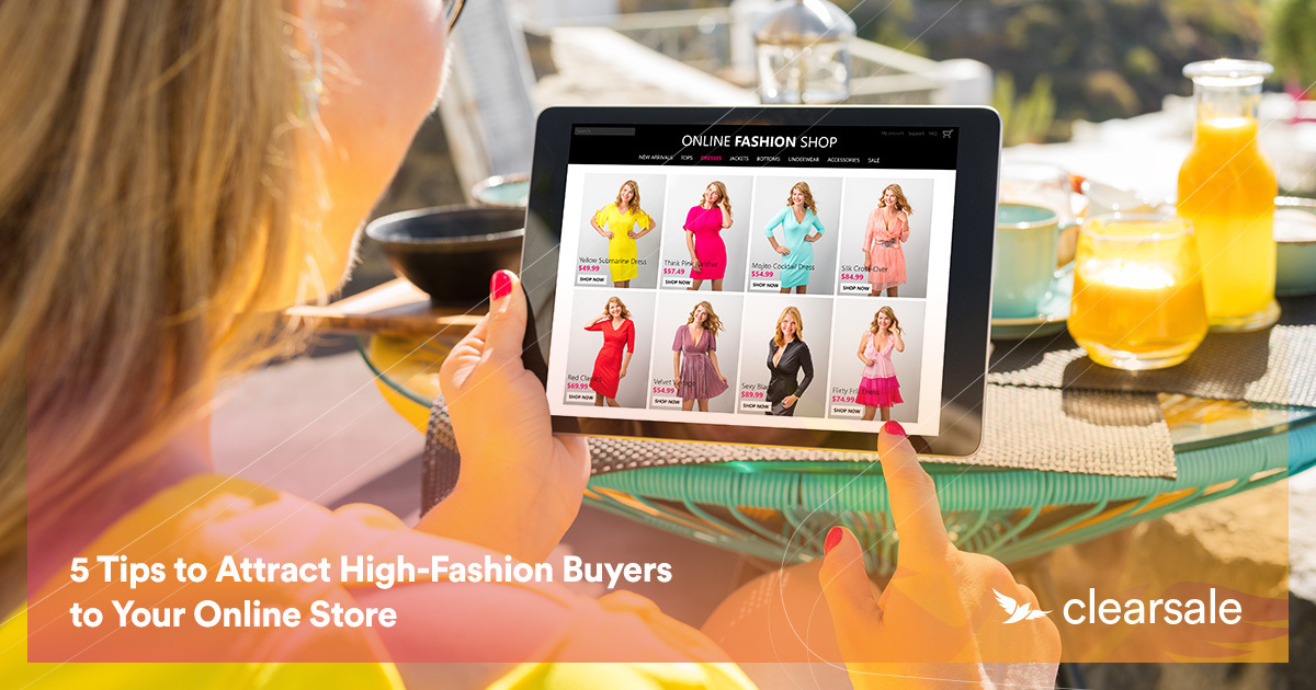 5 Tips to Attract High-Fashion Buyers to Your Online Store