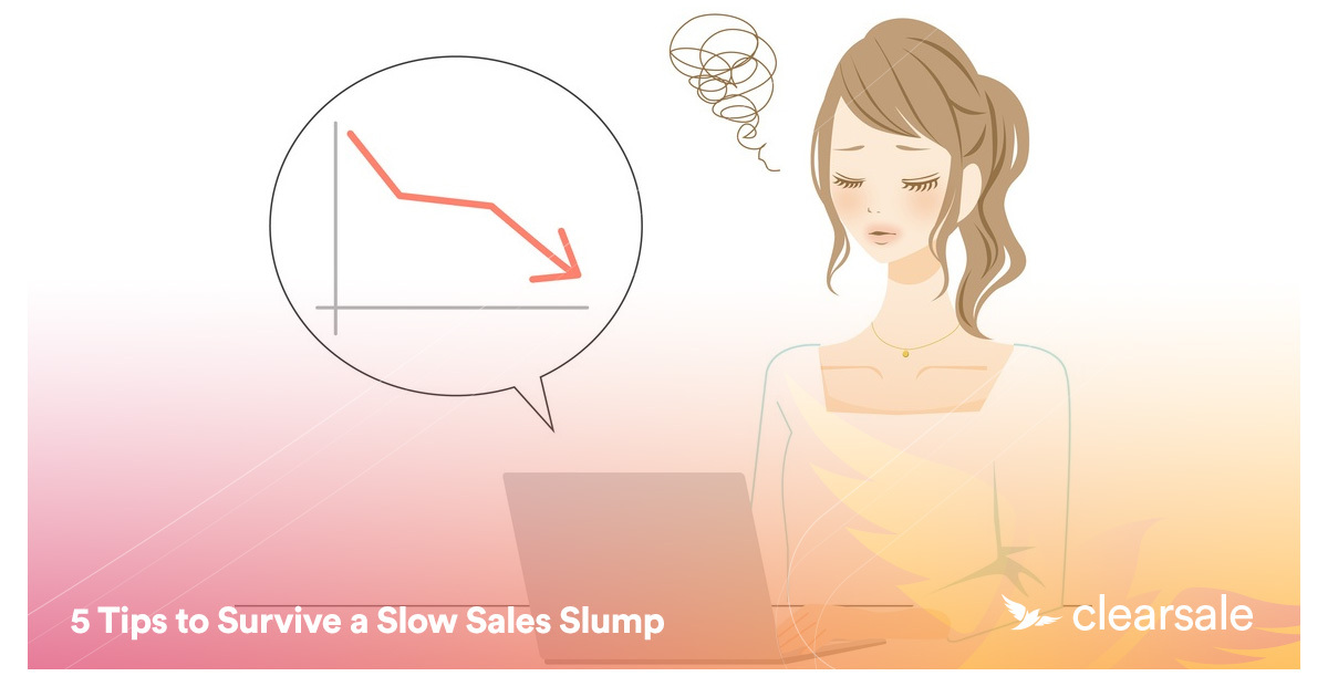 5 Tips to Survive a Slow Sales Slump